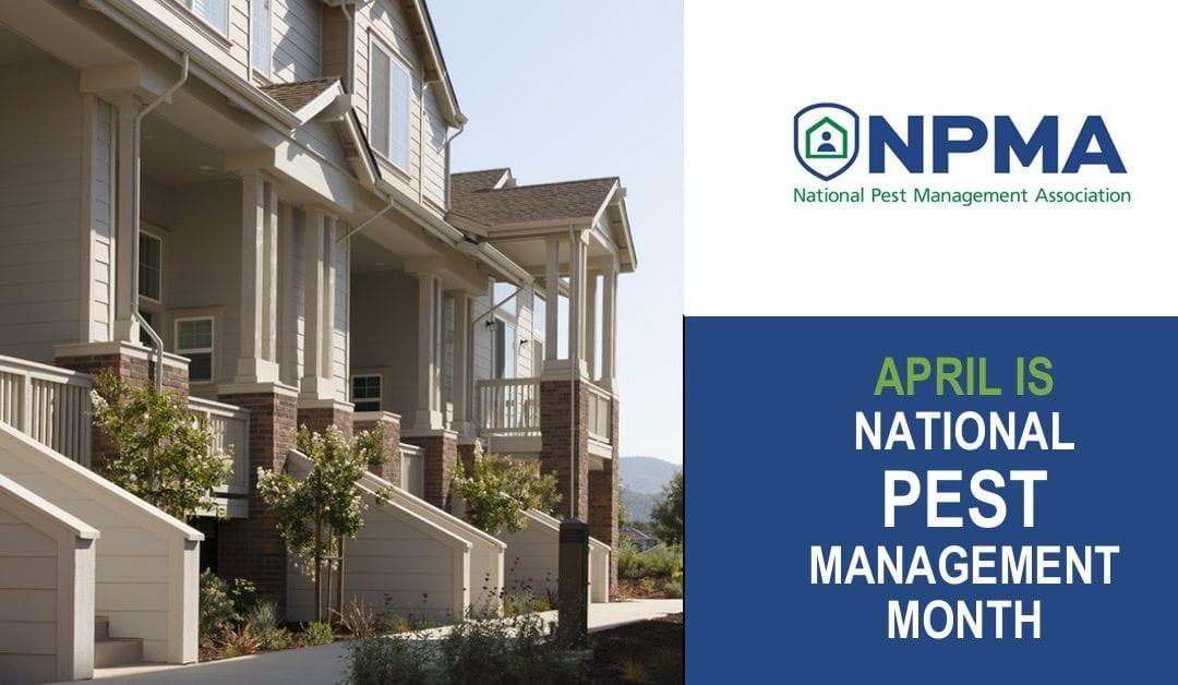 April – National Pest Management Month (NPMA)